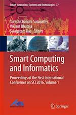 Smart Computing and Informatics (Smart Innovation, Systems and Technologies, nr. 77)