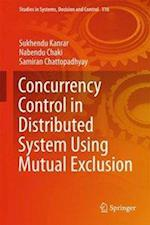 Concurrency Control in Distributed System Using Mutual Exclusion