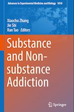 Substance and Non-substance Addiction (ADVANCES IN EXPERIMENTAL MEDICINE AND BIOLOGY, nr. 1010)