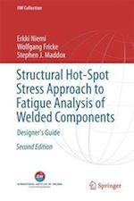 Structural Hot-Spot Stress Approach to Fatigue Analysis of Welded Components : Designer's Guide