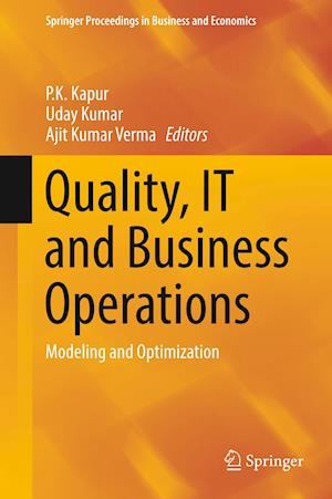Quality, IT and Business Operations : Modeling and Optimization