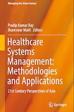 Healthcare Systems Management: Methodologies and Applications (Managing the Asian Century)