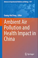 Ambient Air Pollution and Health Impact in China (ADVANCES IN EXPERIMENTAL MEDICINE AND BIOLOGY, nr. 1017)