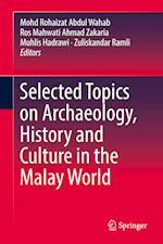 Selected Topics on Archaeology, History and Culture in the Malay World