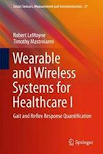 Wearable and Wireless Systems for Healthcare I : Gait and Reflex Response Quantification