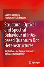 Structural, Optical and Spectral Behaviour of InAs-based Quantum Dot Heterostructures