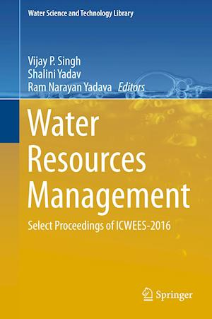 Water Resources Management : Select Proceedings of ICWEES-2016