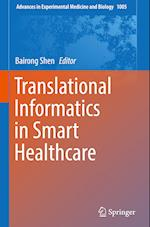 Translational Informatics in Smart Healthcare (ADVANCES IN EXPERIMENTAL MEDICINE AND BIOLOGY, nr. 1005)
