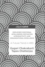 Employees' Emotional Intelligence, Motivation & Productivity, and Organizational Excellence : A Future Trend in HRD