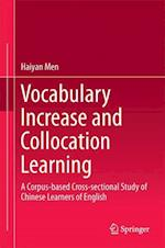 Vocabulary Increase and Collocation Learning : A Corpus-Based Cross-sectional Study of Chinese Learners of English
