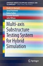 Multi-axis Substructure Testing System for Hybrid Simulation