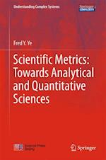 Scientific Metrics: Towards Analytical and Quantitative Sciences (Understanding Complex Systems)