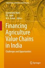 Financing Agriculture Value Chains in India (India Studies in Business and Economics)