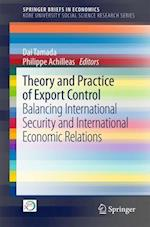 Theory and Practice of Export Control : Balancing International Security and International Economic Relations