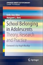 School Belonging in Adolescents : Theory, Research and Practice