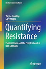 Quantifying Resistance : Political Crime and the People's Court in Nazi Germany