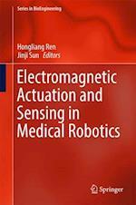 Electromagnetic Actuation and Sensing in Medical Robotics (Series in Bioengineering)