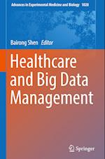 Healthcare and Big Data Management (ADVANCES IN EXPERIMENTAL MEDICINE AND BIOLOGY, nr. 1028)