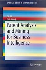 Patent Analysis and Mining for Business Intelligence (Springerbriefs in Computer Science)