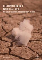 Legitimation in a World at Risk : The Case of Genetically Modified Crops in India
