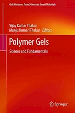 Polymer Gels (Gels Horizons From Science to Smart Materials)