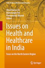 Issues on Health and Healthcare in India : Focus on the North Eastern Region