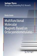 Multifunctional Molecular Magnets Based on Octacyanidometalates (Springer Theses)