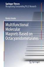 Multifunctional Molecular Magnets Based on Octacyanidometalates