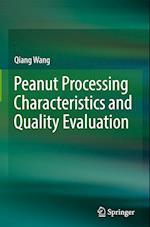 Peanut Processing Characteristics and Quality Evaluation
