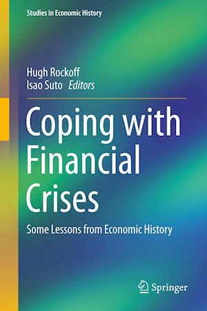 Coping with Financial Crises : Some Lessons from Economic History