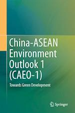 China-ASEAN Environment Outlook 1 (CAEO-1) : Towards Green Development