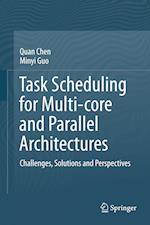 Task Scheduling for Multi-core and Parallel Architectures : Challenges, Solutions and Perspectives
