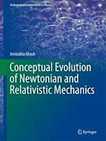 Conceptual Evolution of Newtonian and Relativistic Mechanics (Undergraduate Lecture Notes in Physics)