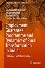 Employment Guarantee Programme and Dynamics of Rural Transformation in India (India Studies in Business and Economics)