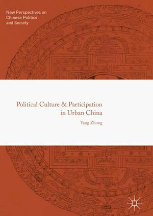 Political Culture and Participation in Urban China