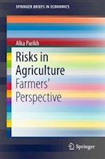 Risks in Agriculture : Farmers' Perspective