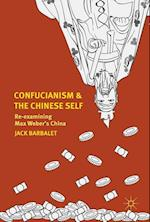 Confucianism and the Chinese Self : Re-examining Max Weber's China