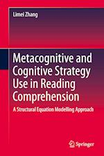 Metacognitive and Cognitive Strategy Use in Reading Comprehension : A Structural Equation Modelling Approach