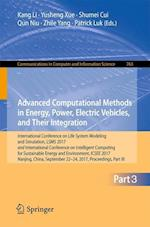 Advanced Computational Methods in Energy, Power, Electric Vehicles, and Their Integration : International Conference on Life System Modeling and Simul
