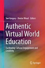 Authentic Virtual World Education : Facilitating Cultural Engagement and Creativity