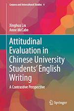 Attitudinal Evaluation in Chinese University Students' English Writing (Corpora and Intercultural Studies, nr. 4)
