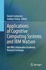 Applications of Cognitive Computing Systems and IBM Watson
