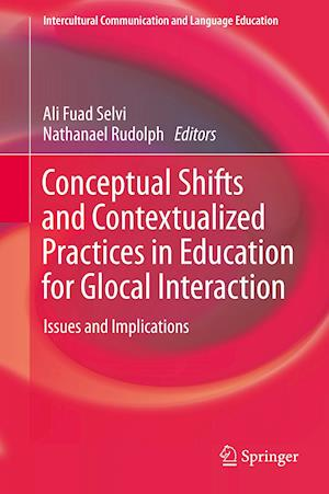 Conceptual Shifts and Contextualized Practices in Education for Glocal Interaction : Issues and Implications