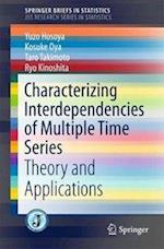 Characterizing Interdependencies of Multiple Time Series : Theory and Applications