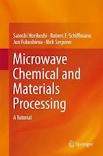 Microwave Chemical and Materials Processing : A Tutorial