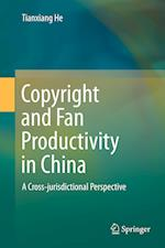 Copyright and Fan Productivity in China : A Cross-jurisdictional Perspective