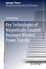 Key Technologies of Magnetically-Coupled Resonant Wireless Power Transfer