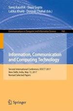 Information, Communication and Computing Technology : Second International Conference, ICICCT 2017, New Delhi, India, May 13, 2017, Revised Selected P