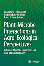 Plant-Microbe Interactions in Agro-Ecological Perspectives