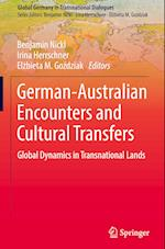 German-Australian Encounters and Cultural Transfers (Global Germany in Transnational Dialogues)